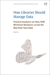 Image of How Libraries Should Manage Data : Practical Guidance On Howto Get The Best From Your Data
