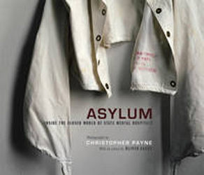 Image of Asylum Inside The Closed World Of State Mental Hospitals