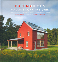 Image of Prefabulous Plus Almost Off The Grid : Your Path To Buildingan Energy-independent Home