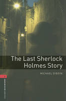 Image of Last Sherlock Holmes Story : Oxford Bookworms : Stage 3