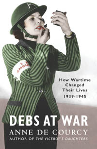Image of Debs At War : How Wartime Changed Their Lives 1939 - 1945