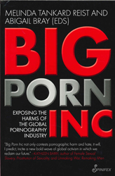 Image of Big Porn Inc : Exposing The Harms Of The Global Pornography Industry