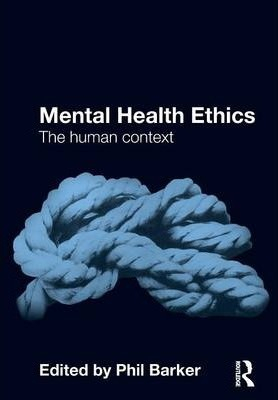 Image of Mental Health Ethics : The Human Context