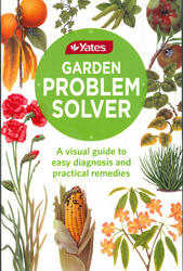 Image of Yates Garden Problem Solver : A Visual Guide To Easy Diagnosis And Practical Remedies