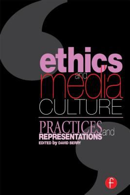 Image of Ethics And Media Culture : Practices And Representations