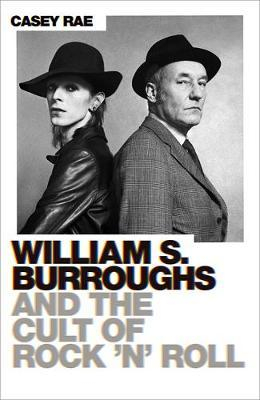Image of William Burroughs And The Cult Of Rock And Roll