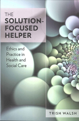 Image of The Solution-focused Helper Ethics And Practice In Health And Social Care
