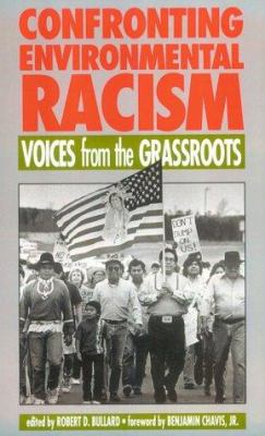 Confronting Environmental Racism Voices From The Grassroots