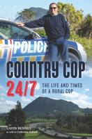 Image of Country Cop 24/7 : The Life And Times Of A Rural Cop