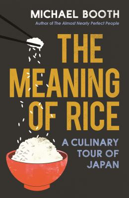 Image of The Meaning Of Rice : A Culinary Tour Of Japan