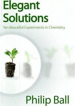 Image of Elegant Solutions Ten Beautiful Experiments In Chemistry