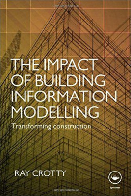 Image of Impact Of Building Information Modelling : Transforming Construction