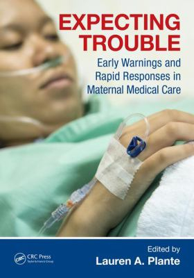 Image of Expecting Trouble : Early Warnings And Rapid Responses In Maternal Medical Care