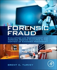 Image of Forensic Fraud : Evaluating Law Enforcement And Forensic Science Cultures In The Context Of Examiner Misconduct