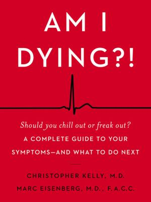 Image of Am I Dying : A Complete Guide To Your Symptoms And What To Do Next