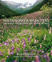 Image of Wildflower Wonders : The 50 Best Wildflower Sites In The World