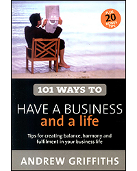 101 Ways To Have A Business & A Life