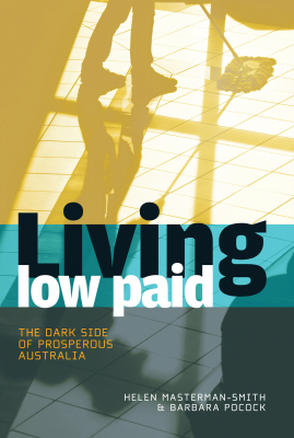 Image of Living Low Paid : The Dark Side Of Prosperous Australia