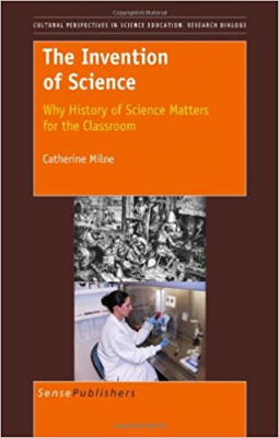 Image of Invention Of Science : Why History Of Science Matters For The Classroom