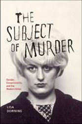Image of Subject Of Murder : Gender Exceptionality And The Modern Killer
