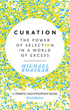 Image of Curation : The Power Of Selection In A World Of Excess