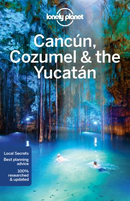 Image of Cancun Cozumel And The Yucatan : Lonely Planet