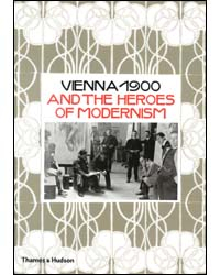 Image of Vienna 1900 & The Heroes Of Modernism