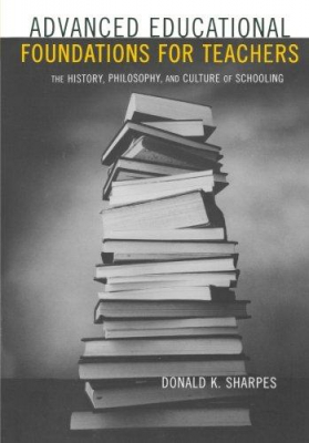 Image of Advanced Educational Foundations For Teachers : The History Of Philosophy And The Culture Of Schooling