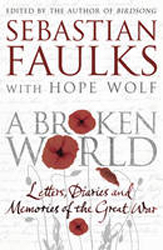 Image of Broken World : Letters Diaries And Memories Of The Great War