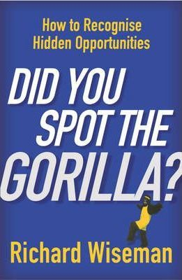 Image of Did You Spot The Gorilla How To Recognise The Hidden Opportunities In Your Life