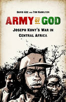 Army Of God : Joseph Kony's War In Central Africa