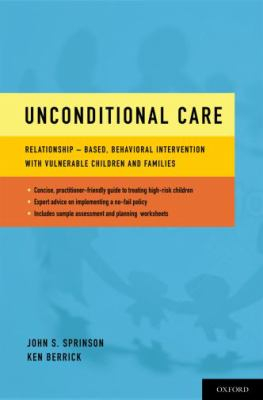 Image of Unconditional Care : Relationship-based Behavioral Intervention With Vulnerable Children And Families