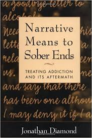 Image of Narrative Means To Sober Ends : Treating Addiction And It's Aftermath