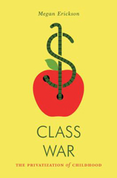 Image of Class War The Privatization Of Childhood