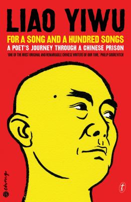 Image of For A Song And A Hundred Songs : A Poet's Journey Through A Chinese Prison