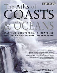 Atlas Of Coasts & Oceans Mapping Ecosystems Threatened Resources And Marine Conservation