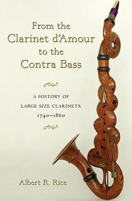 Image of From The Clarinet D'amour To The Contra Bass : A History Of The Large Size Clarinets 1740 - 1860