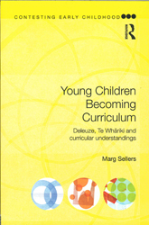 Image of Young Children Becoming Curriculum : Deleuze Te Whariki And Curricular Understandings