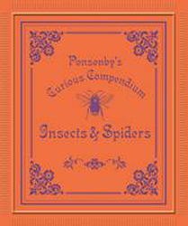 Image of Ponsonby's Curious Compendium : Insects And Spiders