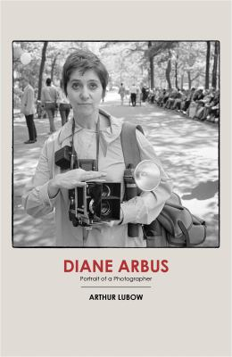 Image of Diane Arbus : Portrait Of A Photographer