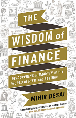 Image of The Wisdom Of Finance : Discovering Humanity In The World Ofrisk And Return