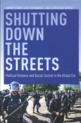 Image of Shutting Down The Streets Political Violence & Social Control In The Global Era