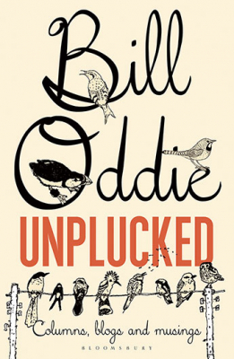Image of Bill Oddie Unplucked : Columns Blogs And Musings