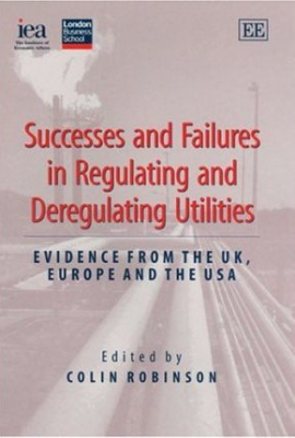 Image of Successes & Failures In Regulating & Deregulating Utilities Evidence From The Uk Europe & The Usa