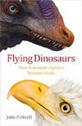 Image of Flying Dinosaurs : How Fearsome Reptiles Became Birds