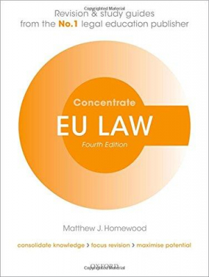 Eu Law Concentrate : Law Revision And Study Guide