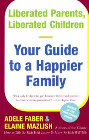 Image of Liberated Parents Liberated Children : Your Guide To A Happier Family