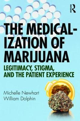 The Medicalization Of Marijuana : Legitimacy Stigma And The Patient Experience