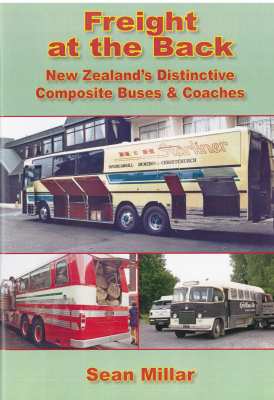 Image of Freight At The Back : New Zealand's Distinctive Composite Buses And Coaches