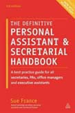 Definitive Personal Assistant And Secretarial Handbook : A Best Practice Guide For All Secretaries Pas Office Manage